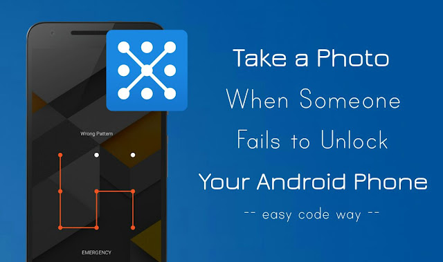 Take Photo When Someone Fails to Unlock Android