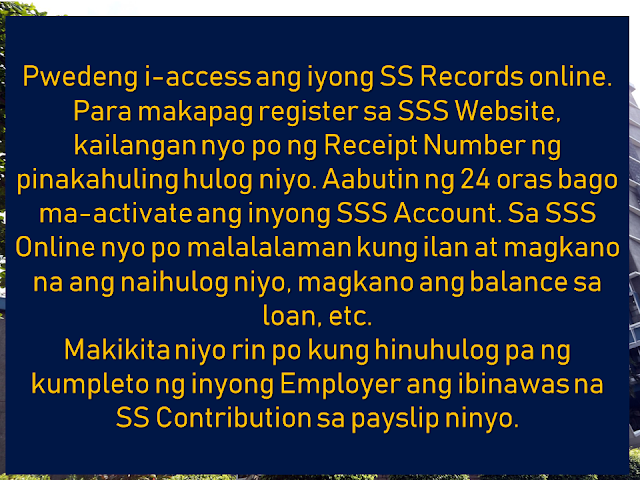 It is important that we secure our future not only for our own sake but for those who depend on us. If we cannot afford to buy private insurance policies, the government can help us to have it through the Social Security System (SSS). Local employees, businessmen, entrepreneurs, private individuals, and even overseas Filipino workers (OFW) can be a voluntary member. And as a member, it is important to know how being an SSS member could be advantageous to us. We have to know what benefits can we get and how can we avail it.  Advertisement         Sponsored Links      Here are more points that you should know if you are a voluntary member of SSS:   Members of SSS whom their payment of contributions has stopped due to lack of work or termination, they can still continue with their contributions as voluntary members.  There is no need to register anew or get a new SS number. You can use your existing SS number and pay for the current quarter. No need to pay for the previous years.    Remember the deadline for payment for your SSS contributions as a voluntary member. To know your deadline, you should refer to the last digit of your SS number.  -—If the last digit of your SS number is 1or 2, your deadline is on every 10th of the month.  —3 or 4, every 15th of the month  —5 or 6, every 20th of the month  —7 or 8, every 25th of the month  —9 or 0, every end of the month    You can access your SSS record online. You can go to their website and you may need to provide the receipt from your last payment. If you still don't have an SSS online account, it will take 24 hours to activate it.  SSS online can provide information about your contributions or loan status if you have any and how much contributions you already have.    Important digits that you need to remember for your qualification in SSS benefits and programs:    36 months of contributions to qualify for loans with consistent payments for the previous 6 months.    120 months minimum contributions to have a pension. The bigger your contribution especially in the last 5 years for you to get a bigger pension.     Maternity benefit could be availed 4 times. It is important that you promptly advise SSS of your pregnancy. You can even do the notification via text message.  To be qualified to avail you need to be paying at least 3 months within the last 12 months before the semester of your pregnancy or miscarriage.     *For SSS members with outstanding unpaid loan balances, there is a Loan Condonation which started last April 12, 2018, and will last until October1, 2018. It is a good opportunity for those who seek loan restructuring and to lessen the penalty.  Please visit the SSS website or any of their offices near your area.    READ MORE: It's More Deadly In The Philippines? Tourism Ad In New York, Vandalized    Earn While Helping Your Friends Get Their Loan    List of Philippine Embassies And Consulates Around The World    Deployment Ban In Kuwait To Be Lifted Only If OFWs Are 100% Protected —Cayetano    Why OFWs From Kuwait Afraid Of Coming Home?   How to Avail Auto, Salary And Home Loan From Union Bank