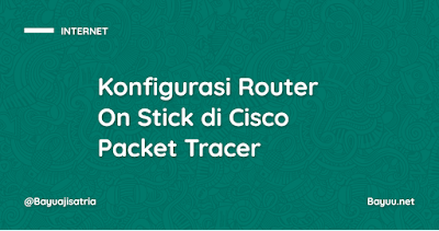 Konfigurasi Router On Stick di Cisco Packet Tracer