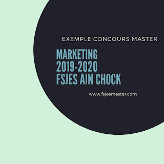 Exemple Concours Master Marketing 2019-2020 - Fsjes Ain Chock