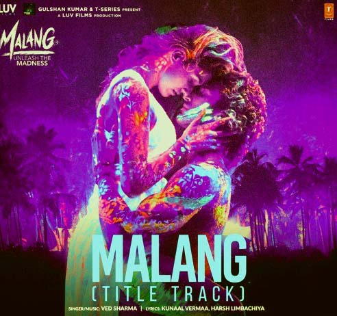 MALANG TITLE TRACK LYRICS- Ved Sharma | Hindi song