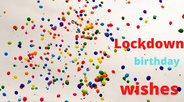 Lockdown birthday wishes