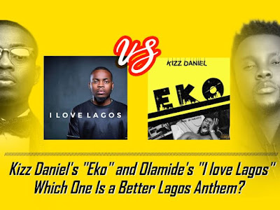 "Between Kizz Daniel's ""Eko"" And Olamide's ""I love Lagos"" Which One Is A Better Lagos Anthem?"