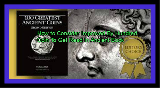 How to Consider Improved By 100 Coin for Read In Ancient Book