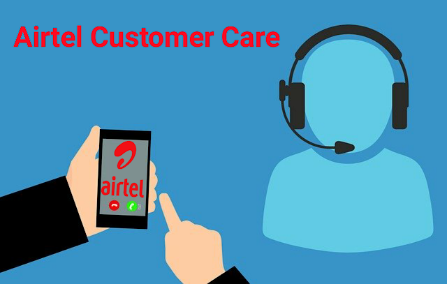 Airtel Customer care | Airtel Customer Care Number | How To Contact Airtel Customer Care