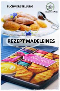 Buchtipp Französisch Backen mit Rezept für Madeleines - Gartenblog Topfgartenwelt #rezept #madeleines #französischbacken #buchvorstellung #rezension #kleingebäck