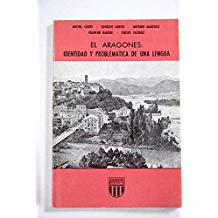 Conte, Ánchel; Cortés, Chorche; Martínez, Antonio; Nagore, Francho y Vázquez, Chesús: El Aragonés: Identidad y problemática de una lengua; Zaragoza, 1977.