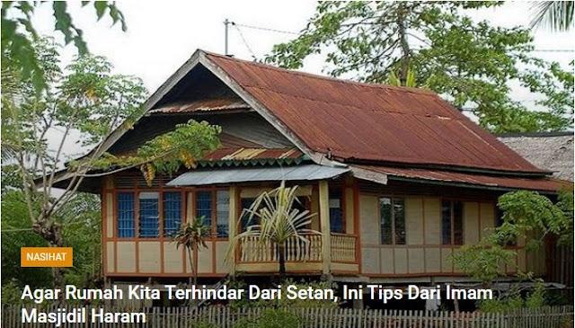 Agar Rumah Kita Terhindar Dari Setan, Ini Tips Dari Imam Masjidil Haram