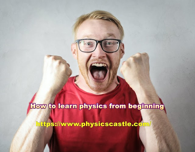 How to learn physics from beginning : Important advice
