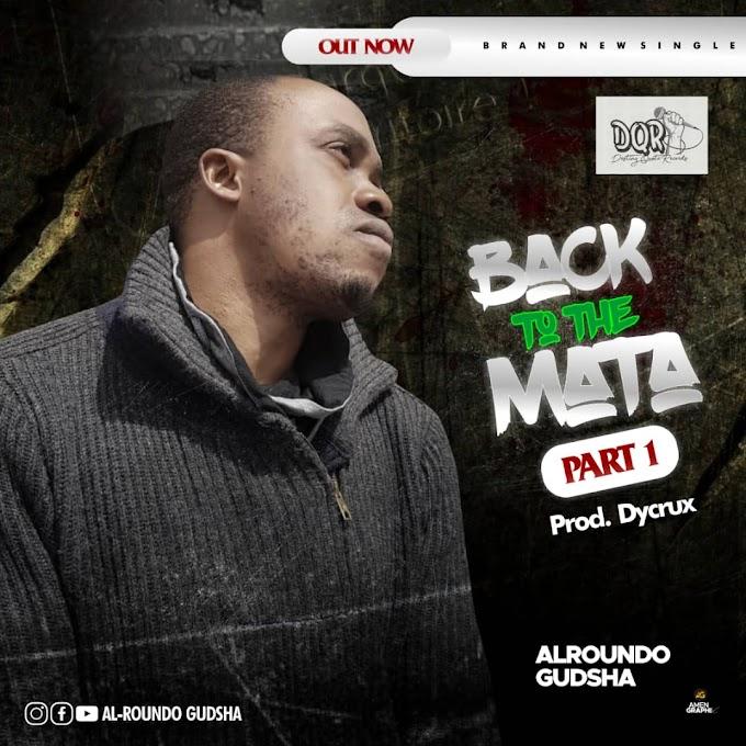 [Music] Alroundo Gudsha – Back to the mata (part 1)