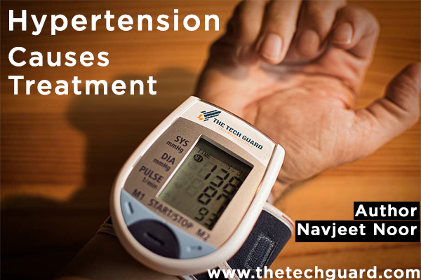 Hypertension - Causes, Side effects, Diagnosis, Treatment, and Prevention