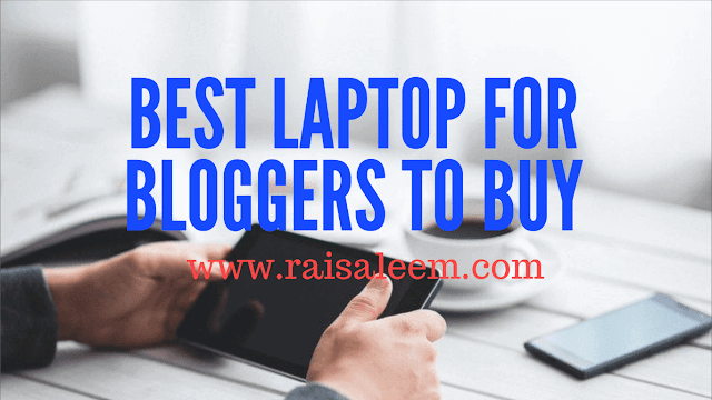 Best Laptop For Bloggers To Buy