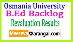 Osmania University B.Ed Backlog Oct 2016 Revaluation Results