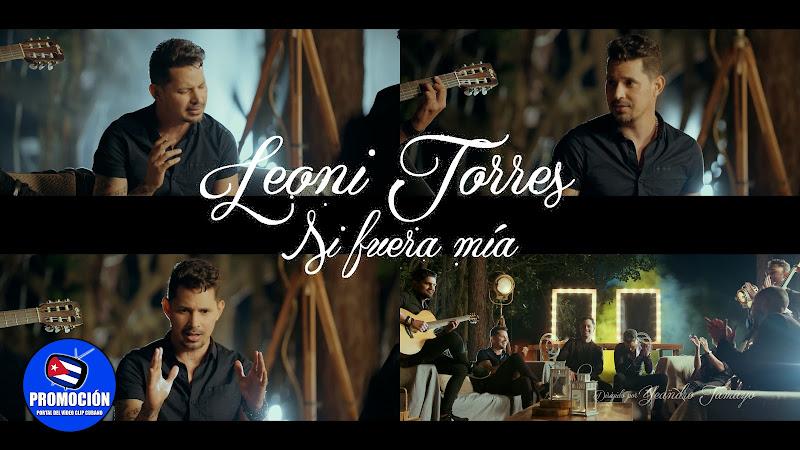 Leoni Torres - ¨Si fuera mía¨ - Videoclip - Director: Yeandro Tamayo. Portal Del Vídeo Clip Cubano. Música cubana. Cuba.