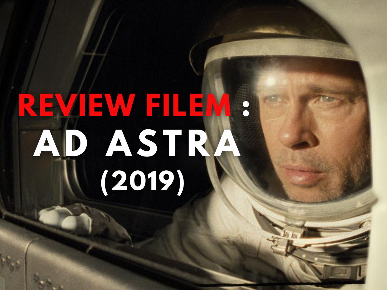 Ulasan Filem : Ad Astra (2019)