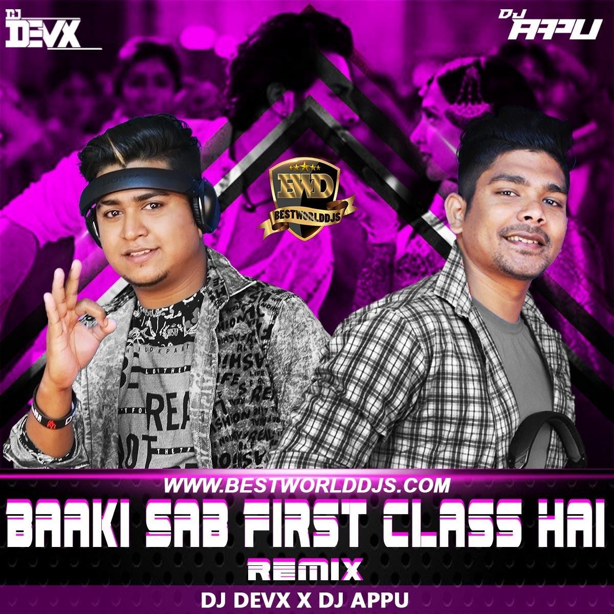 Baaki Sab First Class Hai (Remix) - DJ Devx X DJ Appu