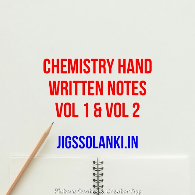 CHEMISTRY HAND WRITTEN NOTE VOL 1 & VOL 2