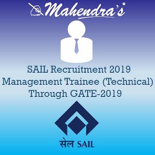 SAIL Recruitment 2019 : Management Trainee (Technical) Through GATE-2019