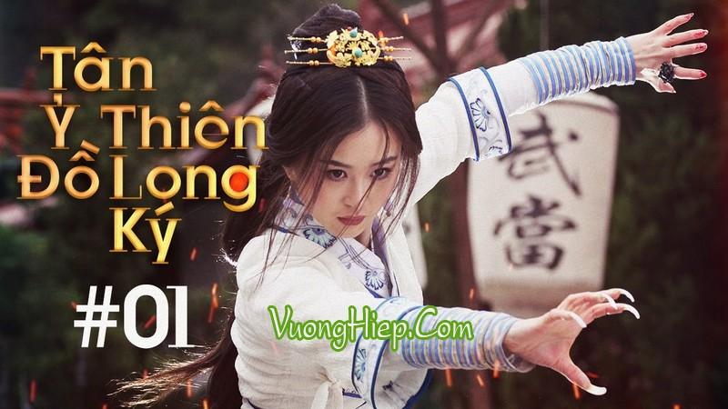 Tân Ỷ Thiên Đồ Long Ký - Phim Kiếm Hiệp Thuyết Minh