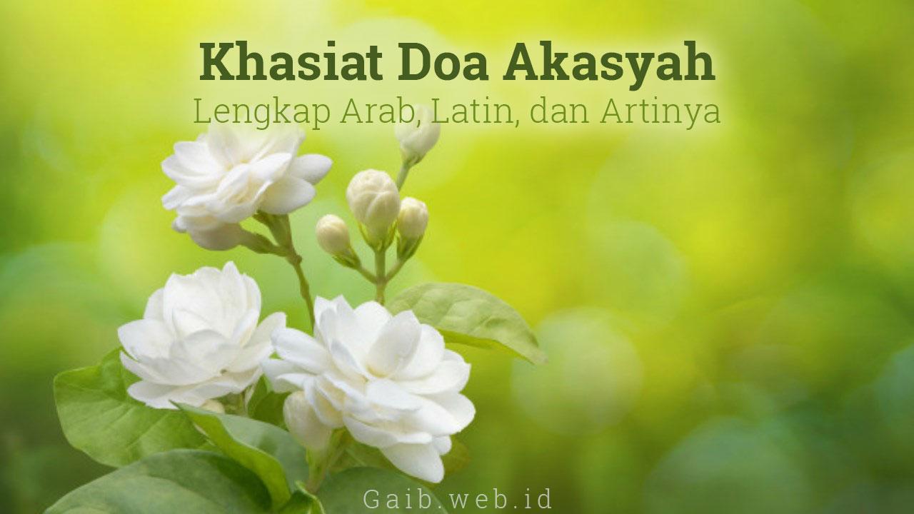 Khasiat Doa Akasyah Lengkap Arab, Latin, dan Artinya