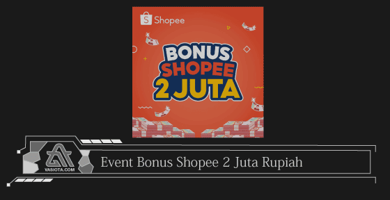 Bonus Shopee 2 Juta