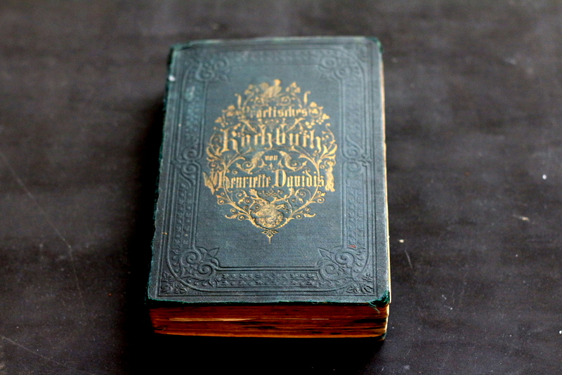 Praktisches Kochbuch von Henriette Davidis, hier die Ausgabe der neunten Auflage aus dem Jahr 1877 | Arthurs Tochter Kocht by Astrid Paul