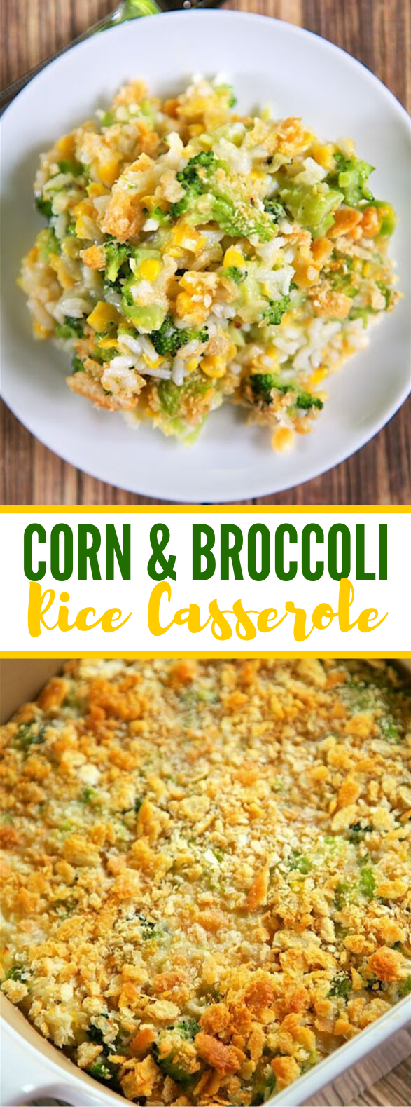 Corn and Broccoli Rice Casserole Recipe #casserole #dinner #maindish #vegetarian #easyrecipes