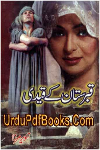 QABRISTAN KAY QAIDI Horror Urdu Novels Written  BY TANVEER MIRZA Free Download & Read PDF