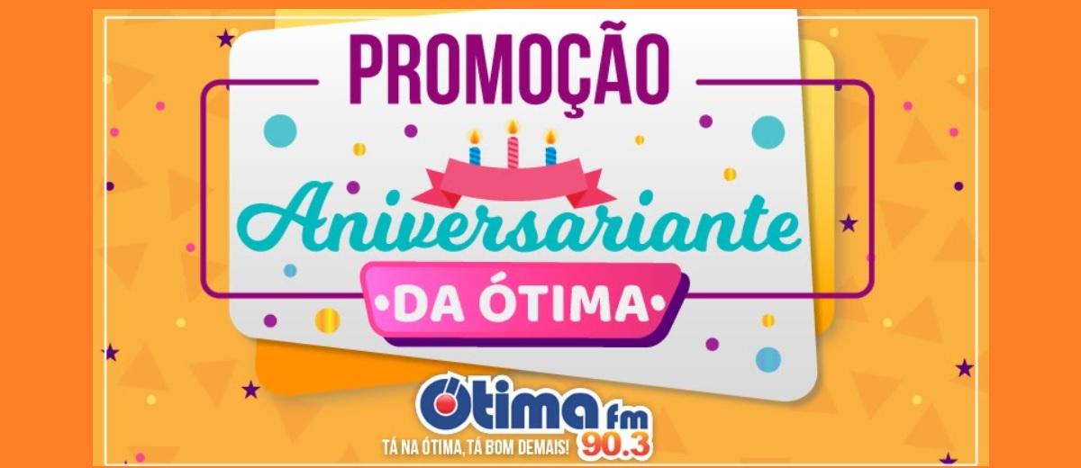 Participar Promoção Aniversariante da Ótima FM Ganhe Prêmio 250 Reais