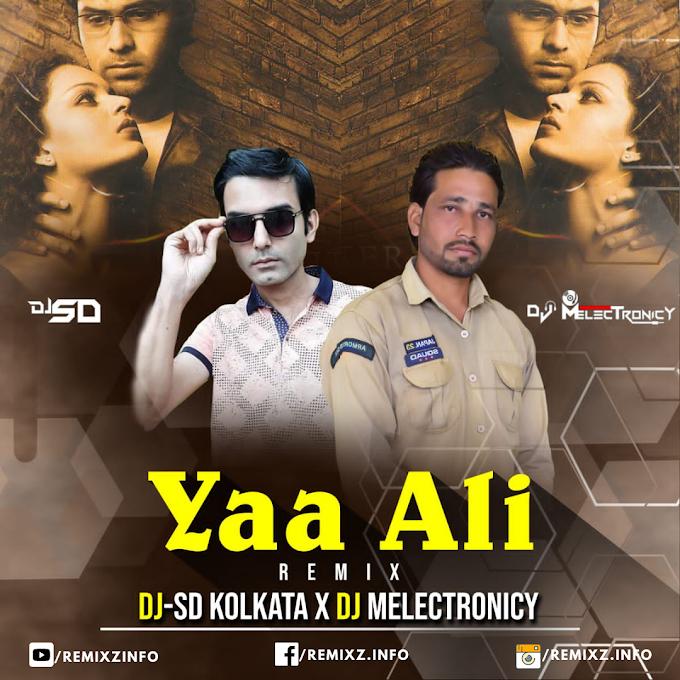 Ya Ali (Remix) DJ-SD KOLKATA & DJ M ELECTRONICY