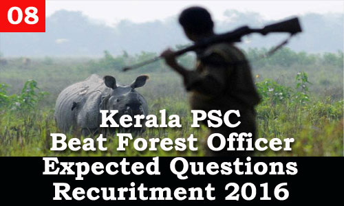 Kerala PSC - Expected Questions for Beat Forest Officer 2016 - 08