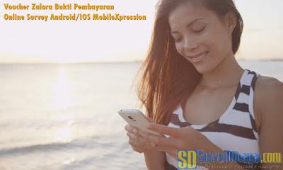 Voucher Zalora Bukti Pembayaran Online Survey Android/IOS MobileXpression | SurveiDibayar.com