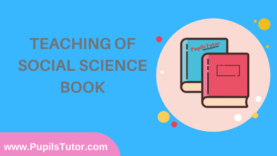 Teaching Of Social Science Book in English Medium Free Download PDF for B.Ed 1st And 2nd Year / All Semesters And All Courses - www.PupilsTutor.Com