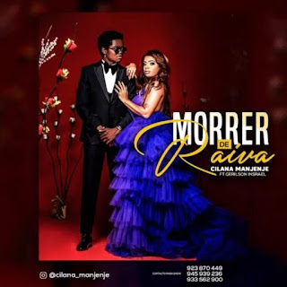 Cilana Manjenje feat. Gerilson Insrael - Morrer De Raiva