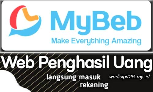 Aplikasi penghasil uang terbukti membayar mybeb download dan dapatkan uangnya