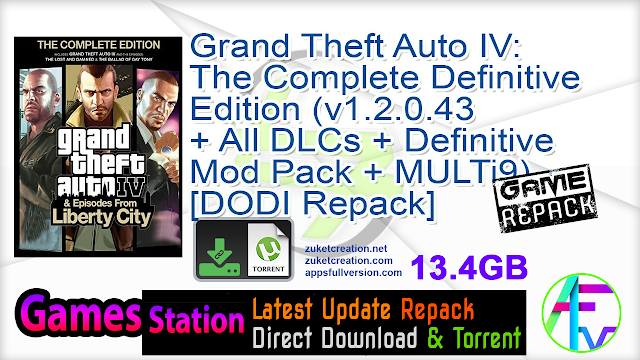 Grand Theft Auto IV The Complete Definitive Edition (v1.2.0.43 + All DLCs + Definitive Mod Pack + MULTi9) – [DODI Repack]