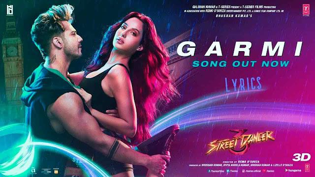 Garmi Song Lyrics By Badshah, Neha Kakkar From Street Dancer 3D