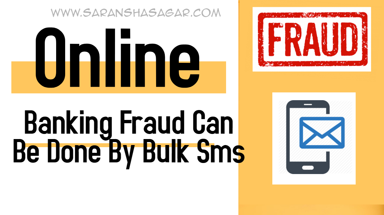 Online Banking Fraud Can Be Done By Bulk Sms Providers, Private Information Of Bank Is Getting Leaked ! Be Cautios !! Saransh Sagar ( सारांश सागर )
