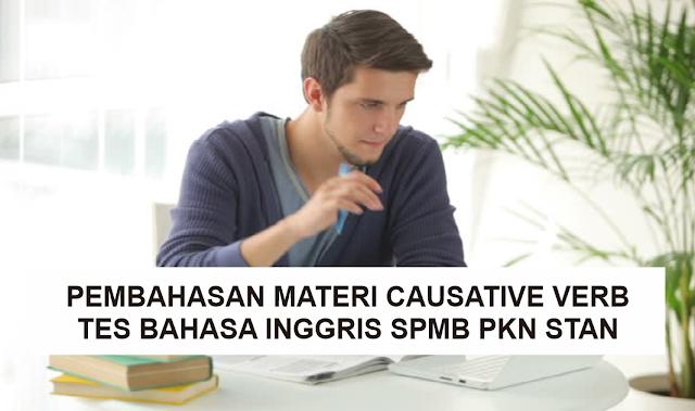 Penjelasan Materi Causative Verb, Materi Tes Bahasa Inggris SPMB PKN STAN