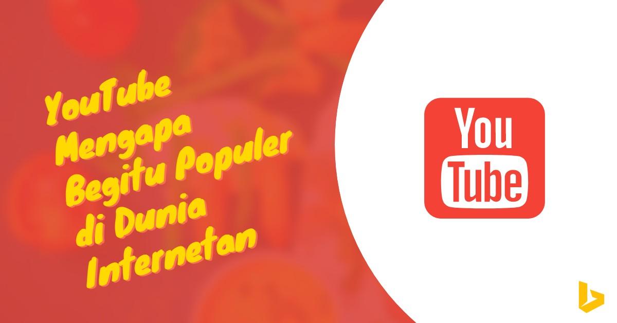 YouTube Mengapa Begitu Populer di Dunia Internetan - carijejak.com