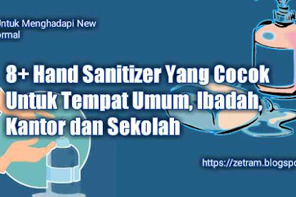 8+ Jenis Hand Sanitizer Yang Cocok Untuk Tempat Umum, Ibadah, Kantor dan Sekolah