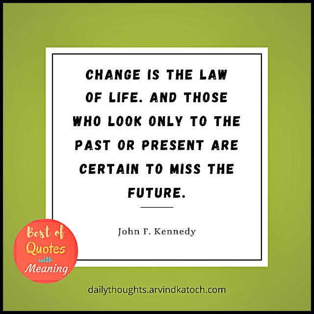 Life, change, John F. Kennedy