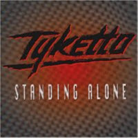 Standing alone. Tyketto