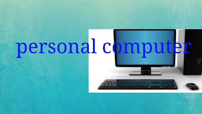 What is a personal computer ? And  use of personal computer