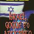 Israel, Gogue e o Anticristo - Abraão de Almeida