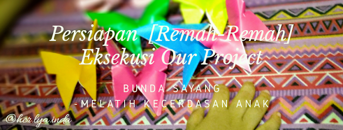 Persiapan [Remah-Remah] Eksekusi Our Project