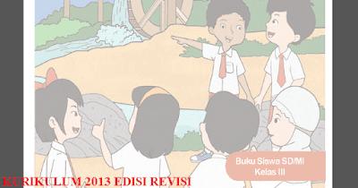 Buku Kurikulum 2013 Kelas 3 SD/MI Semester 2 Revisi 2018
