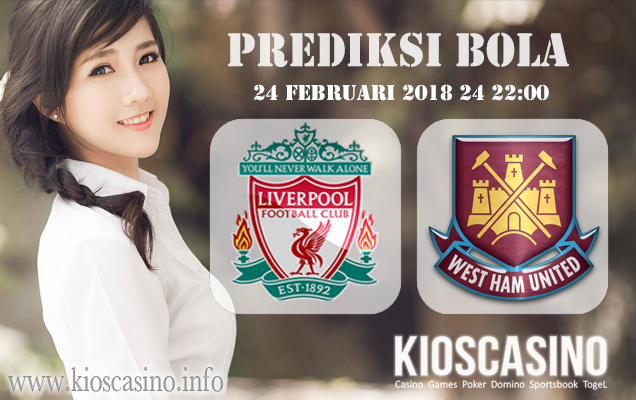 Prediksi Skor Liverpool vs West Ham 24 Februari 2018