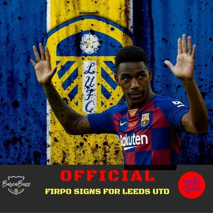 OFFICIAL: Leeds complete the signing of Barcelona full-back Firpo for €15m