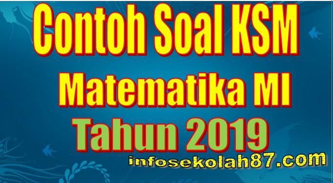 Contoh Soal KSM Matematika MI Tahun 2019